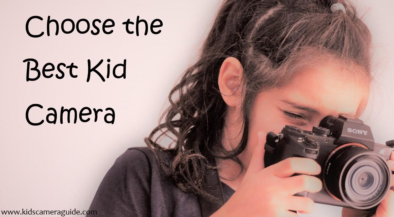 choose the best kid camera