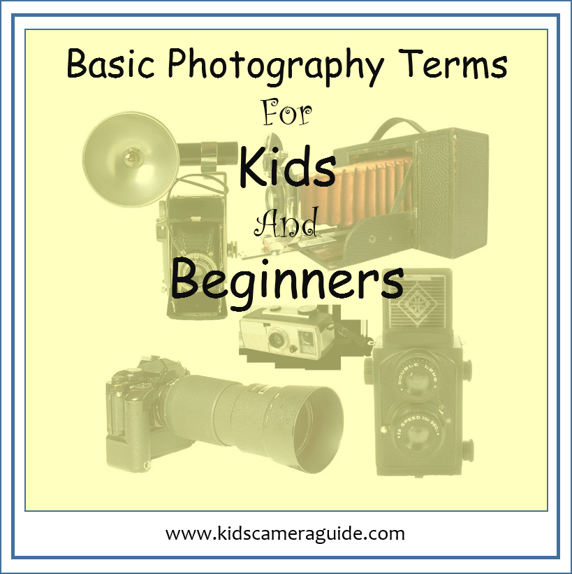 basic photography terms for kids and beginners