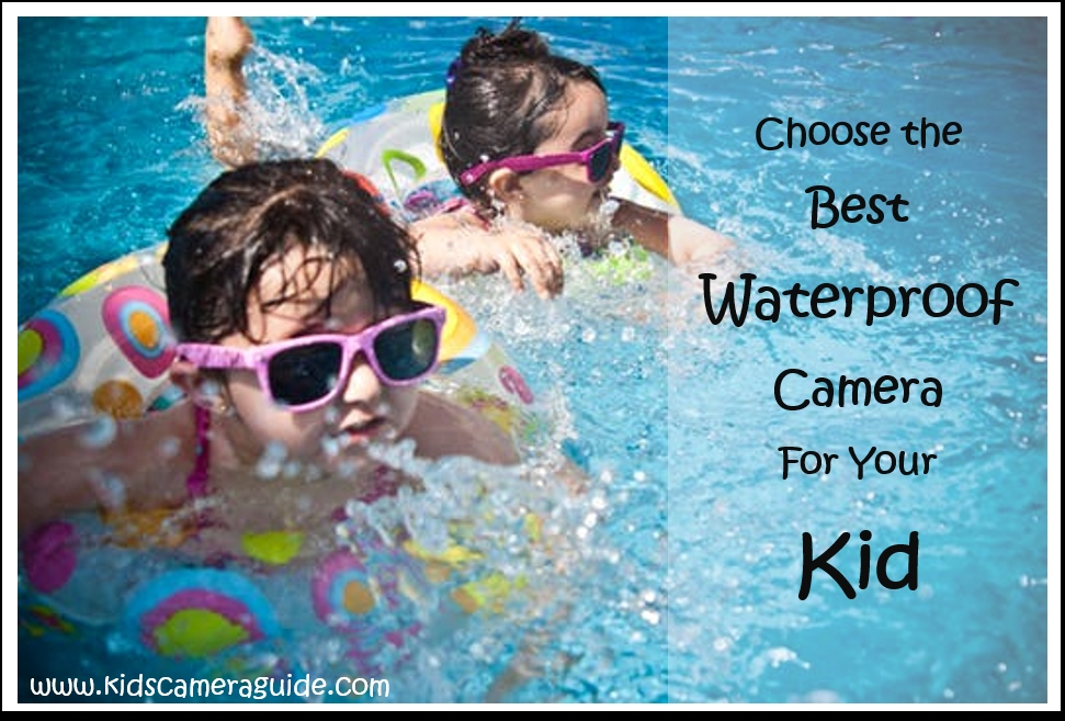 best waterproof camera for kids